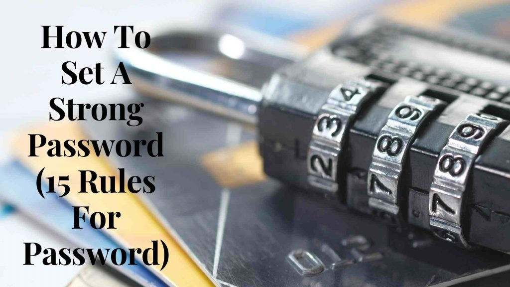 How to Set a Strong Password (15 Rules For Password)