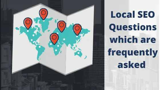 Local SEO Questions which are frequently asked